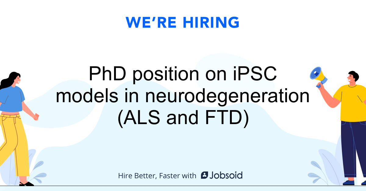 PhD position on iPSC models in neurodegeneration (ALS and FTD) - VIB