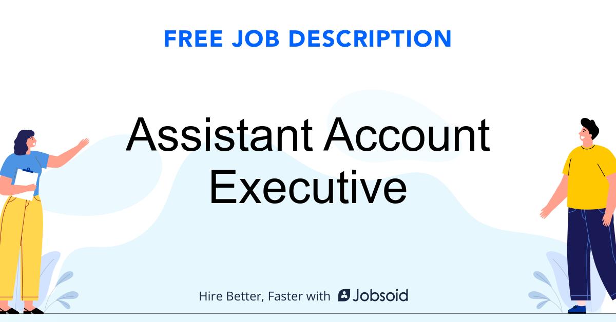 Assistant Account Executive Job Description - Image
