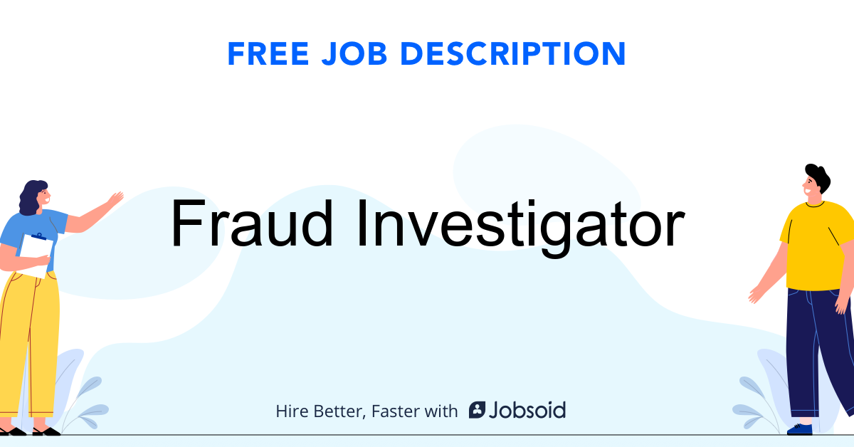 Fraud Investigator Job Description Template - Jobsoid