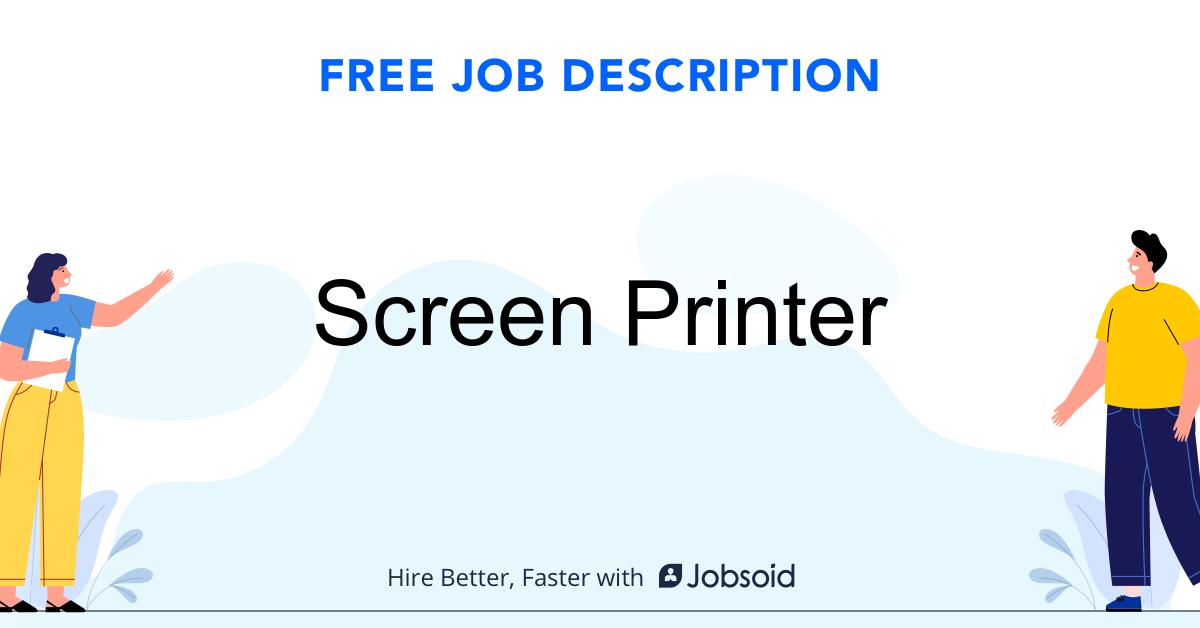 Screen Printer Job Description Template - Jobsoid