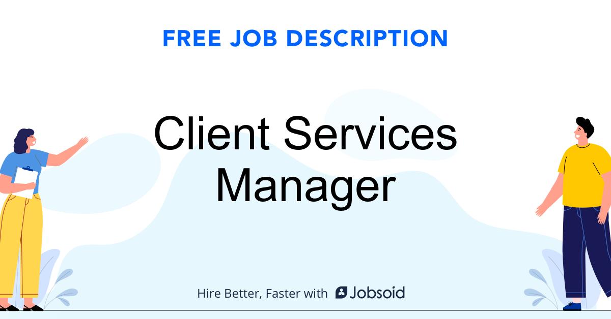 Client Services Manager Job Description Template - Jobsoid