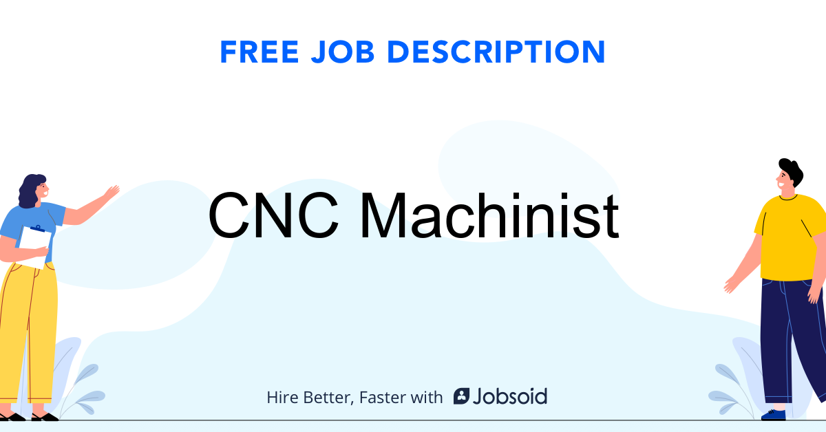 CNC Machinist Job Description Template - Jobsoid