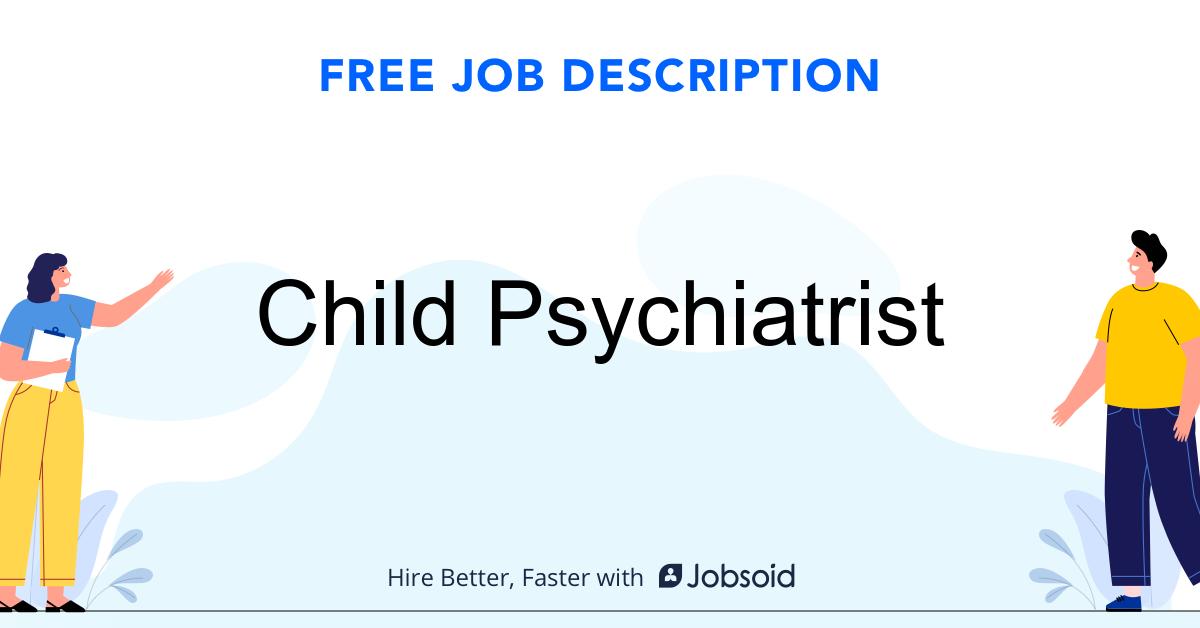 Child Psychiatrist Job Description Template - Jobsoid