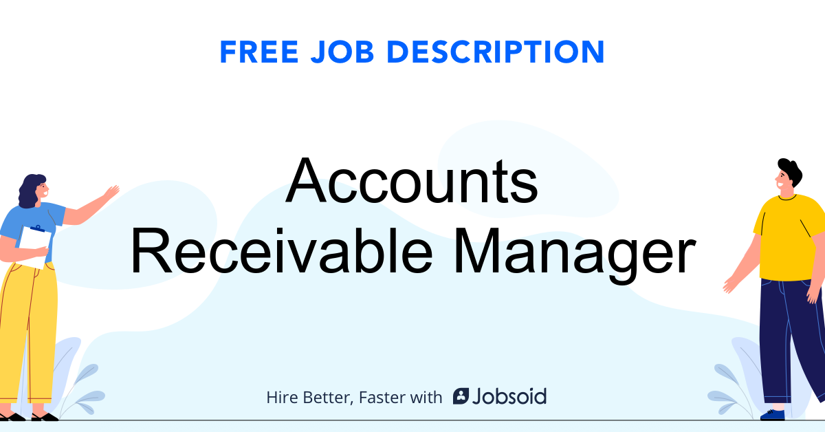 Accounts Receivable Manager Job Description Template - Jobsoid
