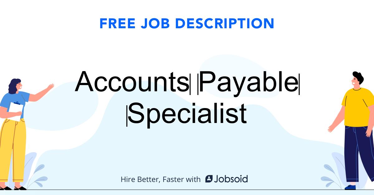 Accounts Payable Specialist Job Description Template - Jobsoid