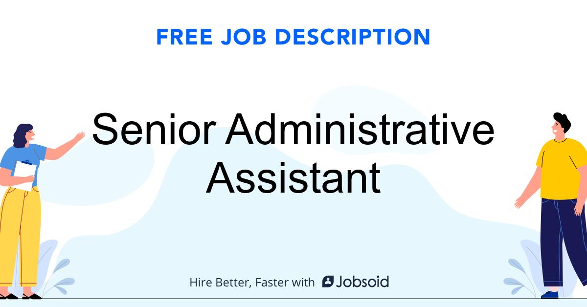 Senior Administrative Assistant Job Description Template - Jobsoid