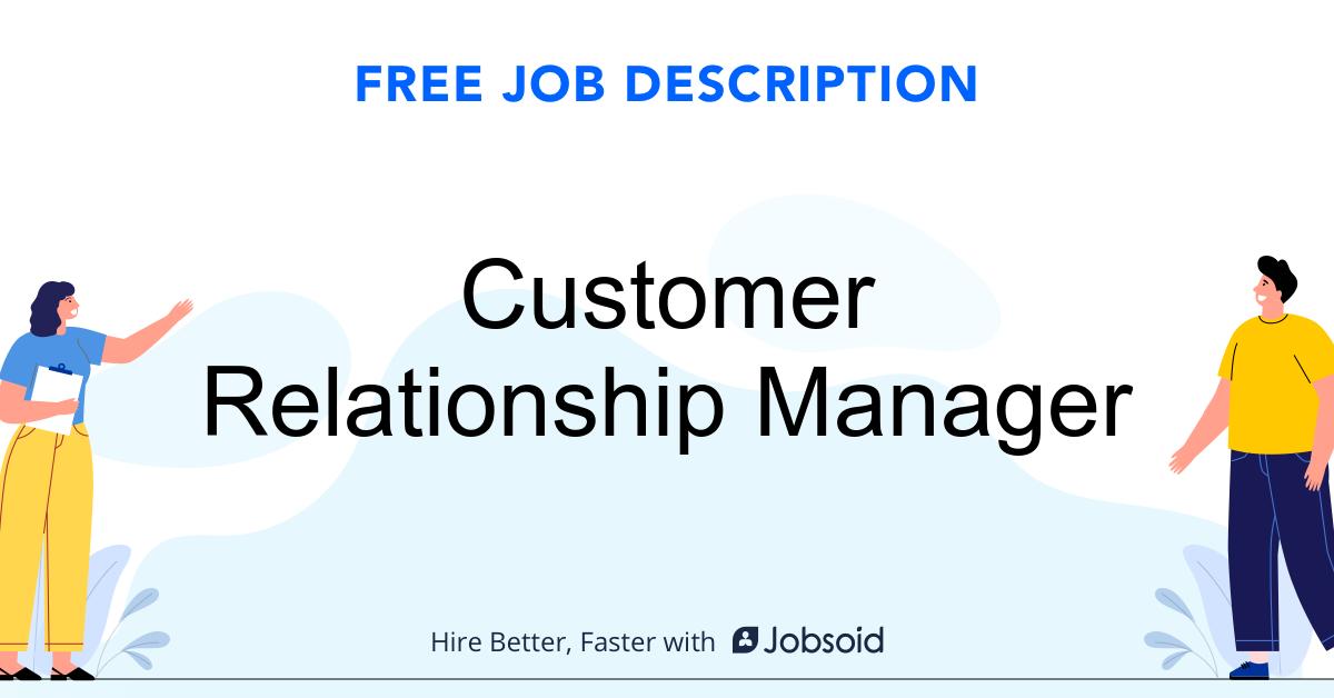 Customer Relationship Manager Job Description Template - Jobsoid