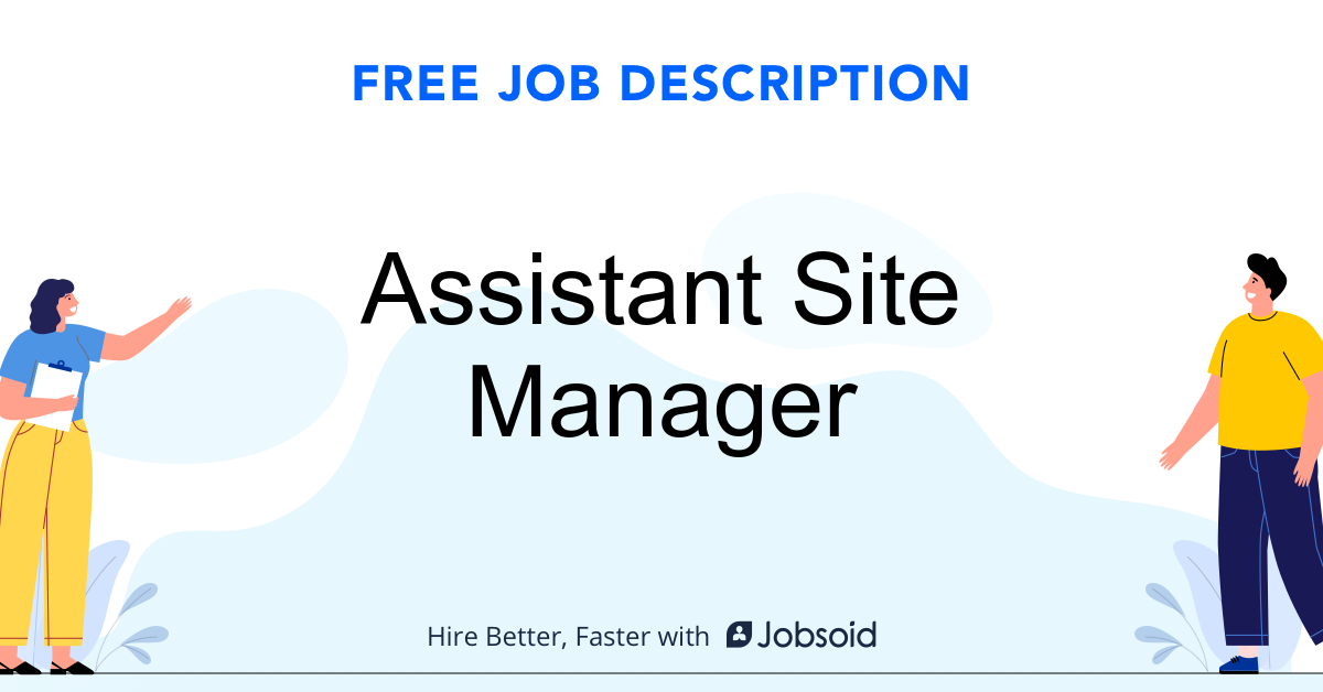Assistant Site Manager Job Description Template - Jobsoid