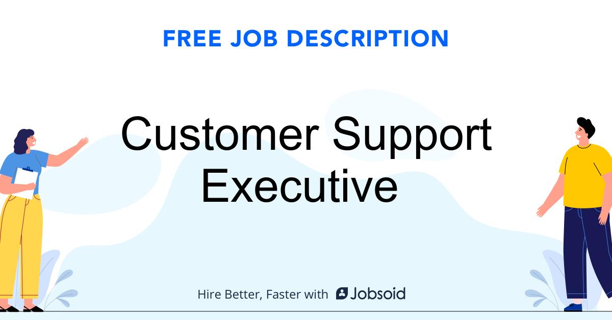 Customer Support Executive Job Description Template - Jobsoid